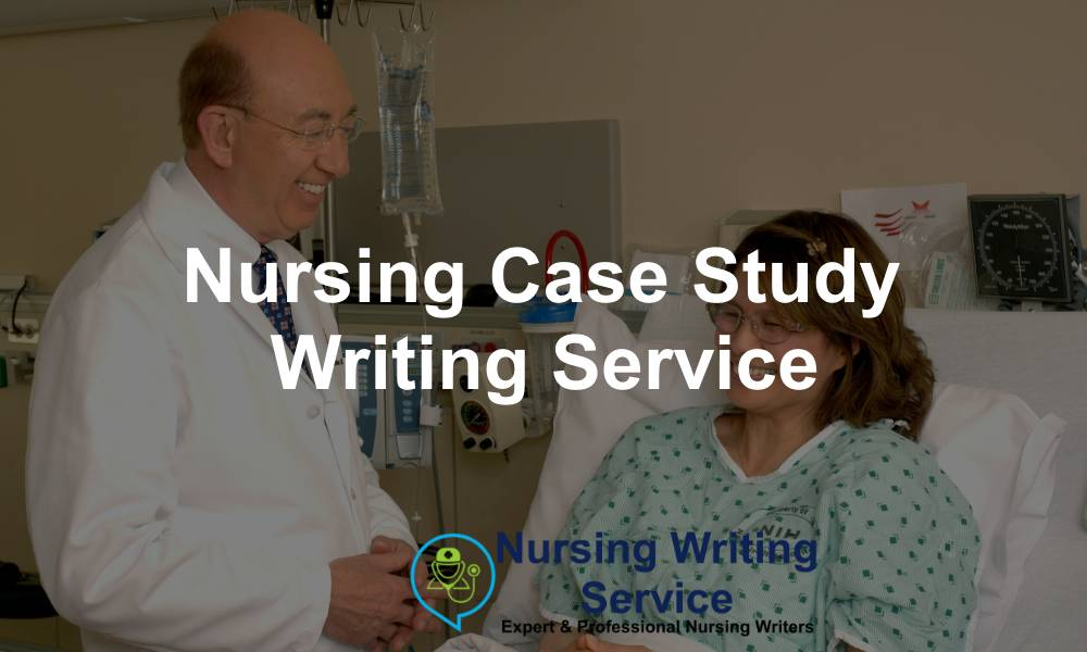 Nursing Case Study Writing Service