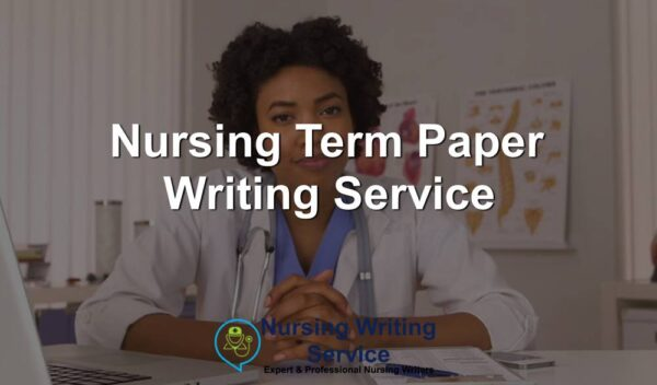 Nursing Term Paper Writing Service